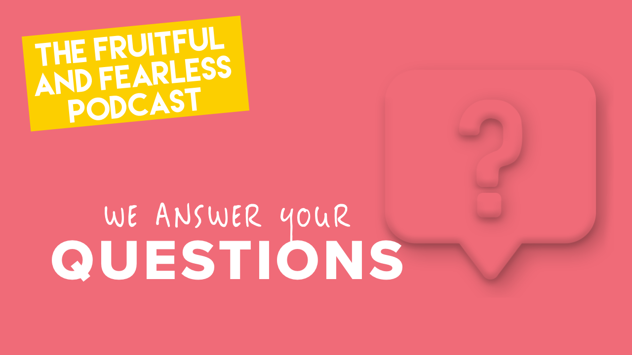 #37 We Answer Your Questions